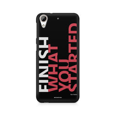 Finish What You Started - Quotes With Determination design,  HTC Desire 626  printed back cover