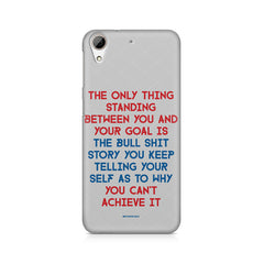 Motivational Quote For Success - Only Thing Between You And Your Goal design,  HTC Desire 626  printed back cover