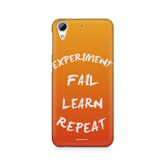 Experiment Fail Learn Repeat - Entrepreneur Quotes design,  HTC Desire 626  printed back cover
