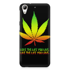 Love the Life you live and live the life you love HTC Desire 626  printed back cover