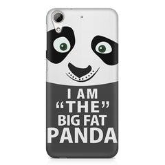 I am the big fat Panda  design,  HTC Desire 626  printed back cover