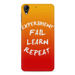 Experiment Fail Learn Repeat - Entrepreneur Quotes design,  HTC Desire 728 ( dual sim )  printed back cover
