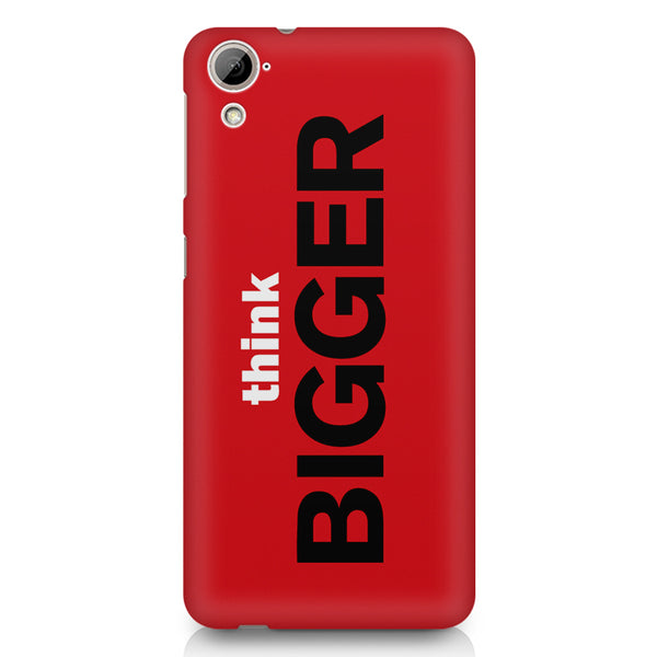 Think Bigger- For Entrepreneurs design,  HTC 826 (Dual Sim) printed back cover