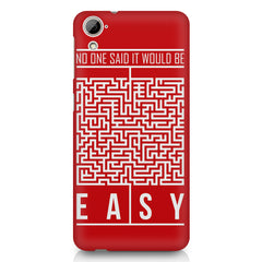 No One Said It Would Be Easy- Start-Up Struggle Quotes design,  HTC Desire 820 printed back cover