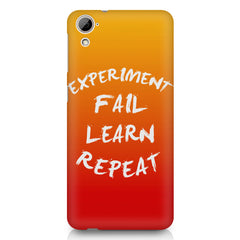 Experiment Fail Learn Repeat - Entrepreneur Quotes design,  HTC Desire 820 printed back cover