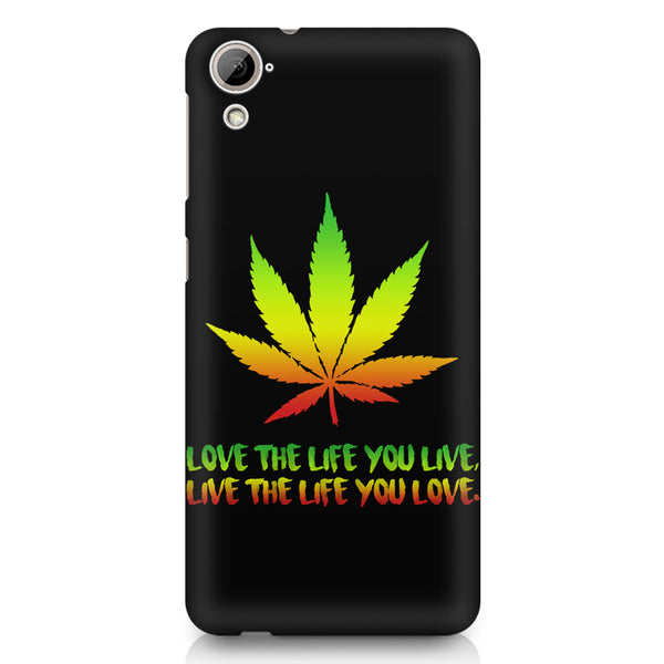 Love the Life you live and live the life you love HTC 826 (Dual Sim) printed back cover