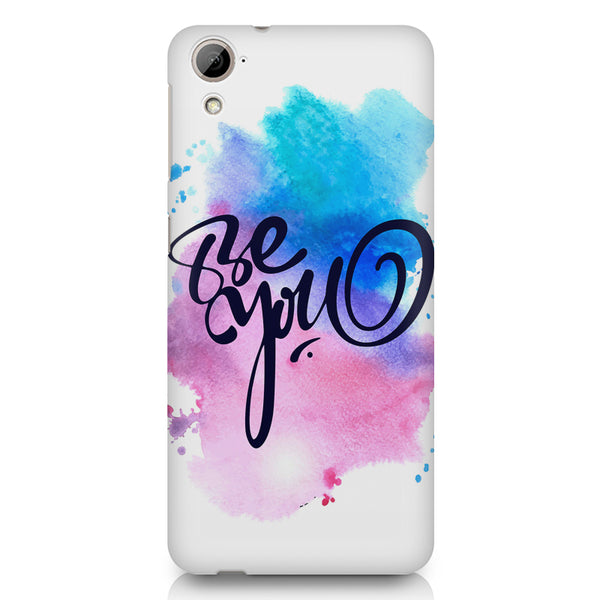 Be yourself design HTC 826 (Dual Sim) printed back cover