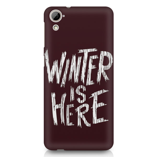 Winter is here Game of Thrones design HTC 826 (Dual Sim) printed back cover