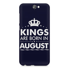 Kings are born in August design    HTC One A9 hard plastic printed back cover