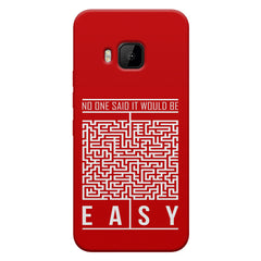 No One Said It Would Be Easy- Start-Up Struggle Quotes design,  HTC one M9  printed back cover