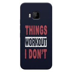 Things Workout I Don'T design,  HTC one M9  printed back cover