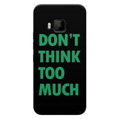 Don't think too much quote design    HTC one M9 hard plastic printed back cover
