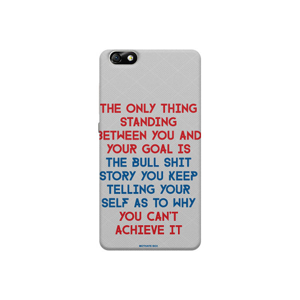 Motivational Quote For Success-Only Thing Between You And Your Goal Huwaei Honor 4X printed back cover