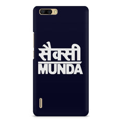 Sexy Munda quote design    Huwaei Honor 6 plus hard plastic printed back cover