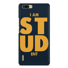 "I am ""STUD"" ENT quote design    Huwaei Honor 6 plus hard plastic printed back cover"