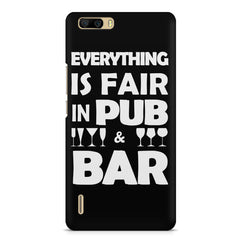 Everything is fair in Pub and Bar quote design    Huwaei Honor 6 plus hard plastic printed back cover