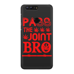 Pass the joint bro quote design Huawei Honor 8 all side printed hard back cover by Motivate box Huawei Honor 8 hard plastic printed back cover.