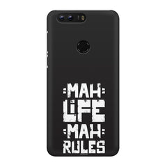 Mah Life Mah Rules Quirky design,  Huawei Honor 8 Pro  printed back cover