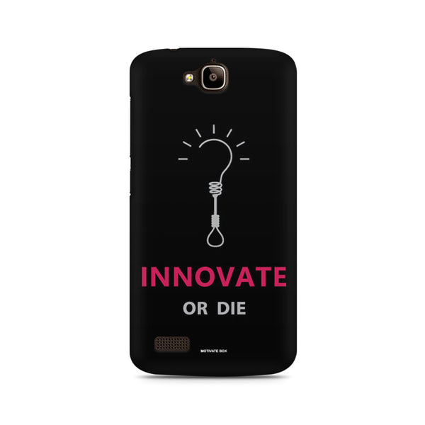 Innovate Or Die- Constant Reminder To Innovate- Start-Up World Huwaei Honor Holly printed back cover