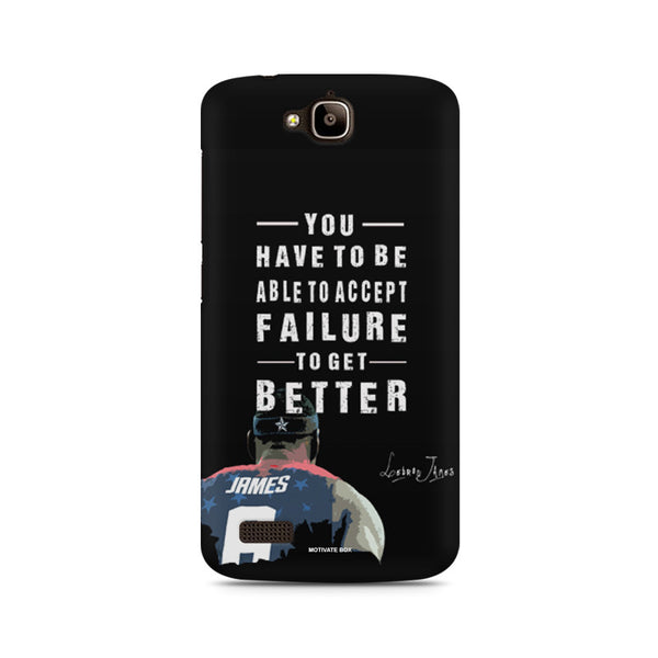 Lebron James sports motivational quote- You have to be able to accept failure to get better Huwaei Honor Holly printed back cover