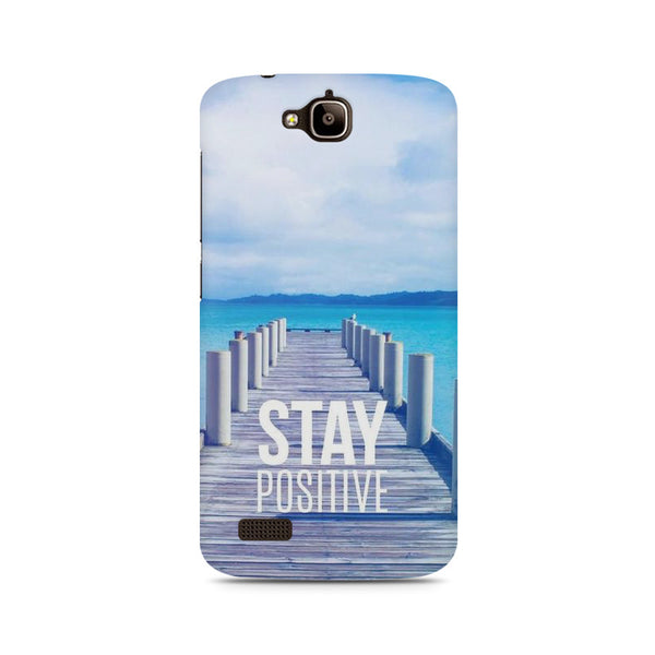 Stay Positive Huwaei Honor Holly printed back cover