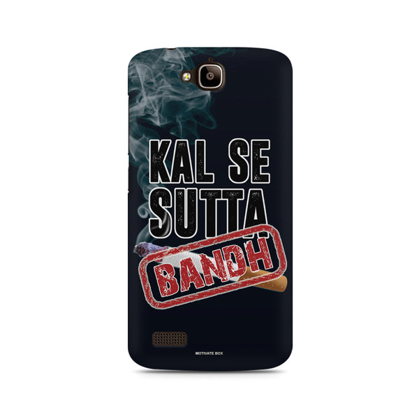 Kal Se Sutta Bandh - funny quote Huwaei Honor Holly printed back cover