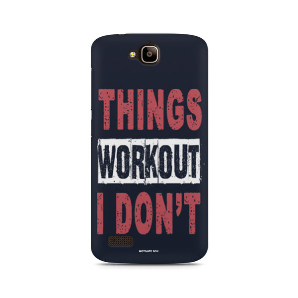 Things Workout I Don't Huwaei Honor Holly printed back cover