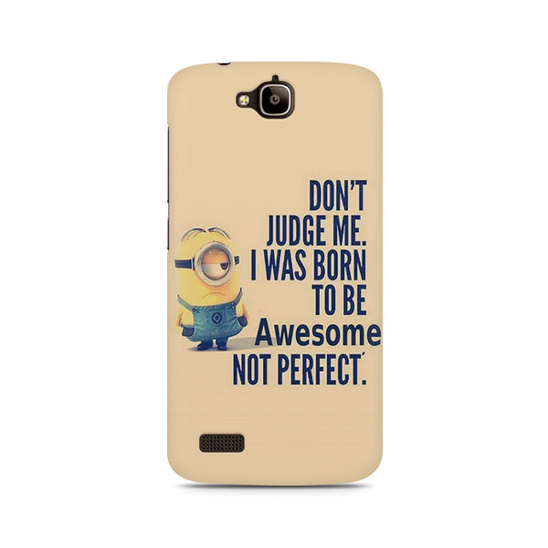 Don't judge me Minions Huwaei Honor Holly printed back cover