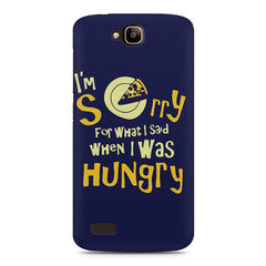 I'm Sorry for What I said When I was Hungry Quote Foodie Huwaei Honor Holly printed back cover
