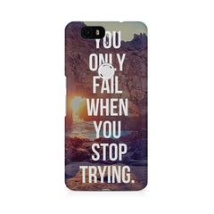 You only fail, when you stop trying Huwaei Honor 4C printed back cover