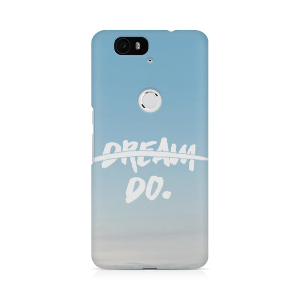 Don't Dream Do Huwaei Honor 4C printed back cover