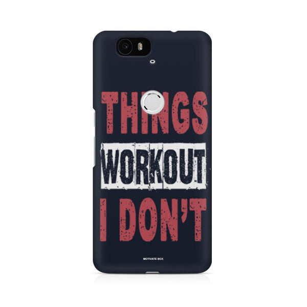 Things Workout I Don't Huwaei Honor 4C printed back cover