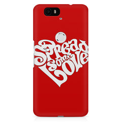 Spread some love design Huawei Nexus 6p printed back cover