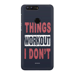 Things Workout I Don'T design,  Huawei Honor 7C hard plastic printed back cover