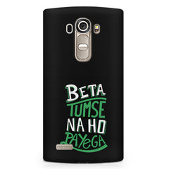 Beta tumse na ho payega  design,  LG G4 Stylus printed back cover