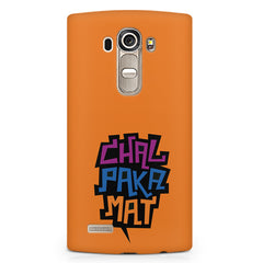 Chal Paka Mat Funny Hindi Desi Quotes design,  LG G4 printed back cover
