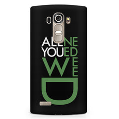 All you need weed design LG G4 Stylus printed back cover