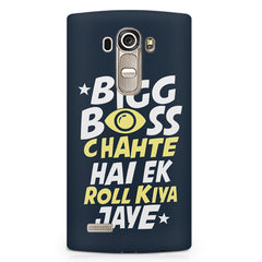 Bigg boss chahte hai ek roll kiya jaye quote design LG G4 Stylus printed back cover