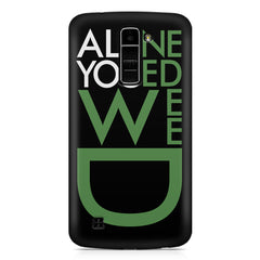 All you need weed design LG k10 printed back cover