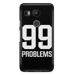 99 problems quote design LG Nexus 5X printed back cover