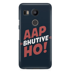 Aap Bhutiye Ho Design LG Nexus 5X hard plastic printed back cover.