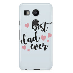Best Dad Ever Design LG Nexus 5X hard plastic printed back cover.