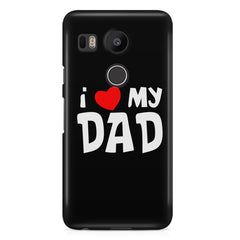 I <3 my Dad Design LG Nexus 5X hard plastic printed back cover.