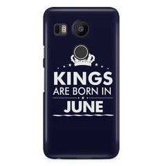Kings are born in June design LG Nexus 5X all side printed hard back cover by Motivate box LG Nexus 5X hard plastic printed back cover.