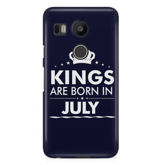 Kings are born in July design LG Nexus 5X all side printed hard back cover by Motivate box LG Nexus 5X hard plastic printed back cover.