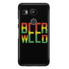 Beer Weed LG Nexus 5X hard plastic printed back cover.