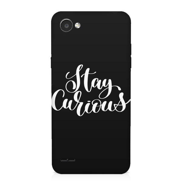 Be curious design LG Q6  printed back cover