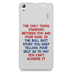 Motivational Quote For Success - Only Thing Between You And Your Goal design,  Lenovo K3 Note/A7000 printed back cover