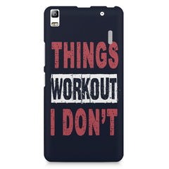 Things Workout I Don'T design,  Lenovo K3 Note/A7000 printed back cover