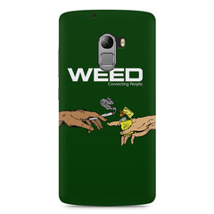 Weed connecting people  Lenovo K4 Note printed back cover